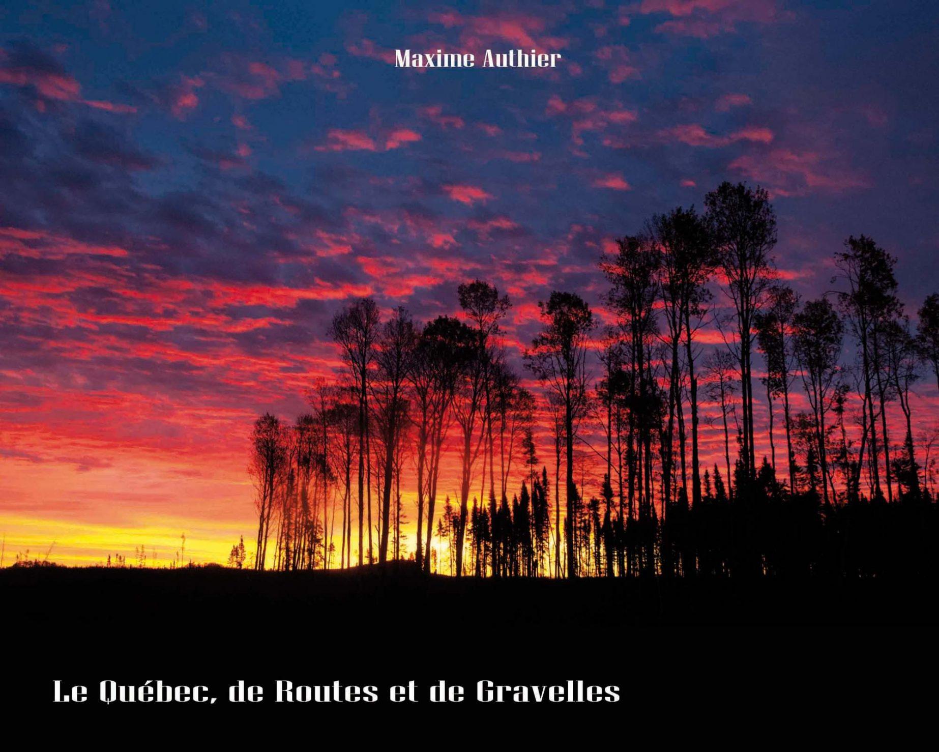Couverture du livre De routes et de Gravelles de l'exposition sur le Québec de Maxime Authier